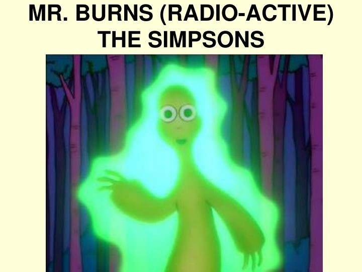 MR. BURNS (RADIO-ACTIVE)