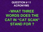 question 11 acronyms