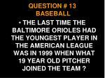 question 13 baseball