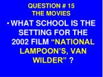 question 15 the movies