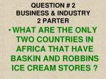 question 2 business industry 2 parter