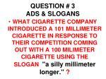 question 3 ads slogans