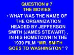 question 7 the movies
