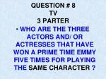 question 8 tv 3 parter