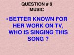 question 9 music