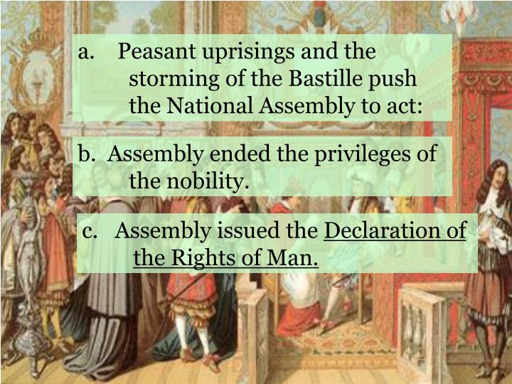 a.    Peasant uprisings and the     storming of the Bastille push the National Assembly to act: