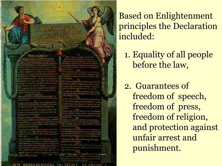 Based on Enlightenment principles the Declaration included: