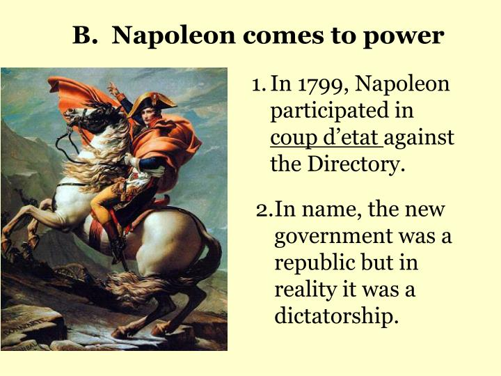 B.  Napoleon comes to power