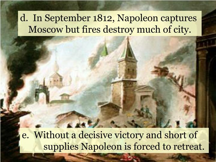 In September 1812, Napoleon captures Moscow but fires destroy much of city.