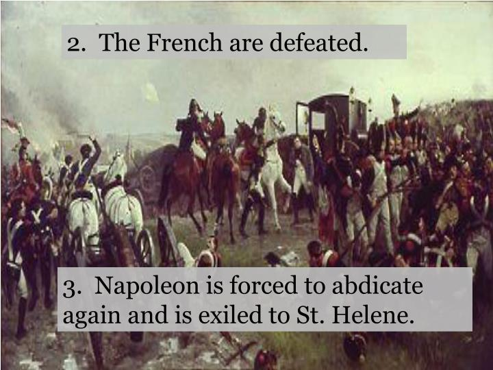 2.  The French are defeated.