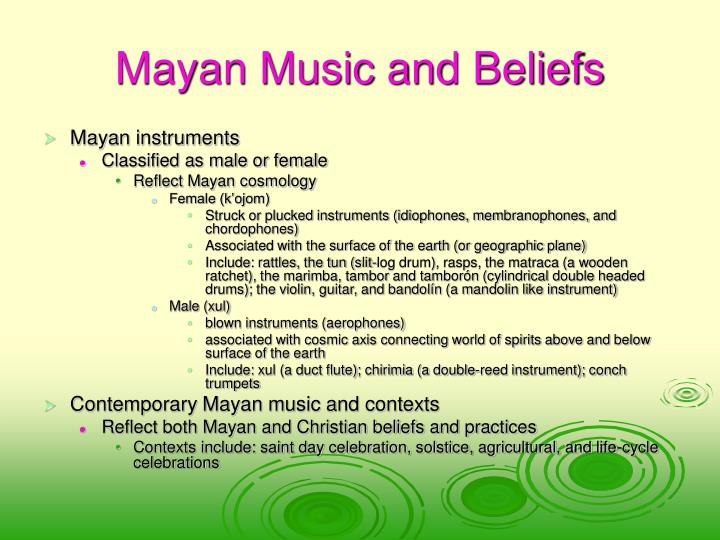 Mayan Music and Beliefs