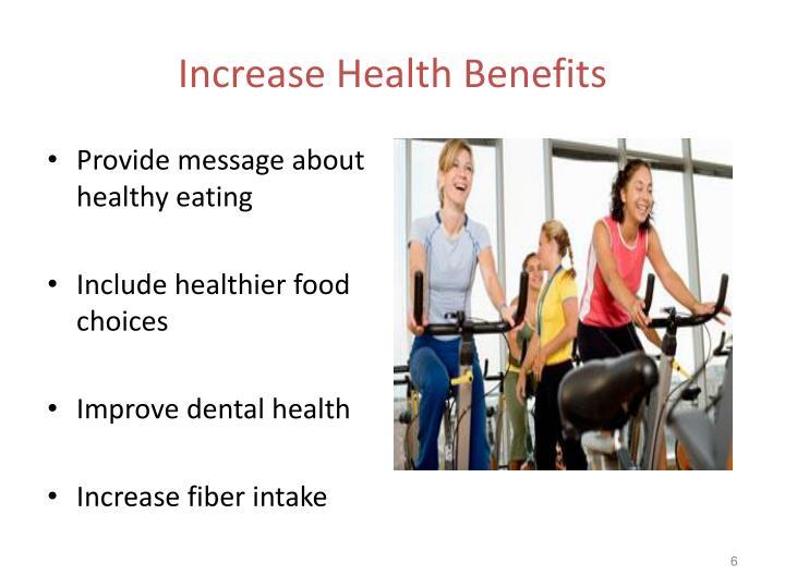 Increase Health Benefits