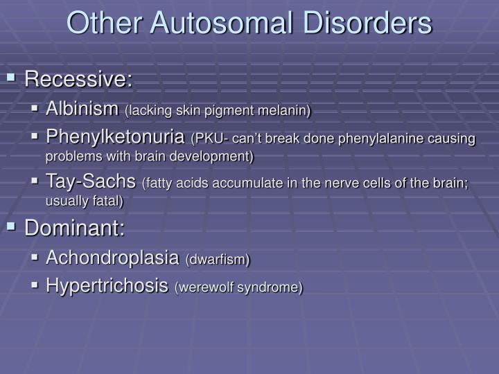 Other Autosomal Disorders