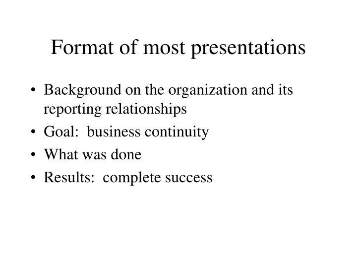 Format of most presentations