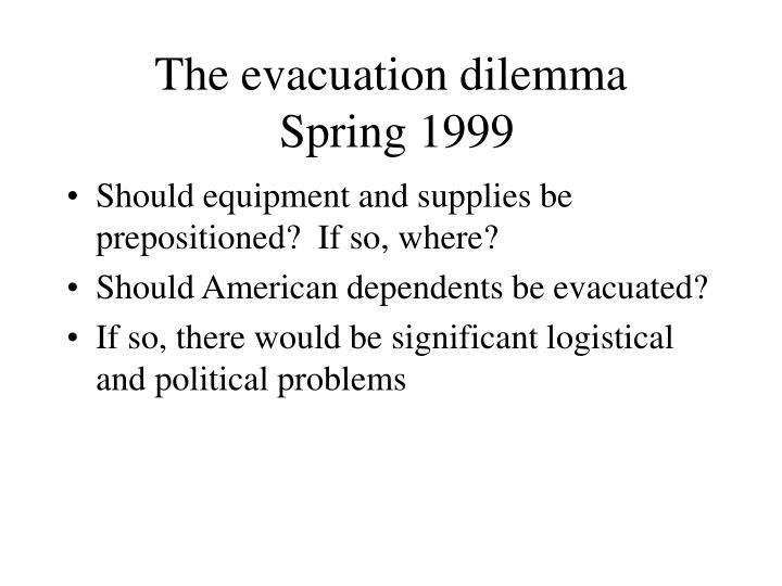 The evacuation dilemma