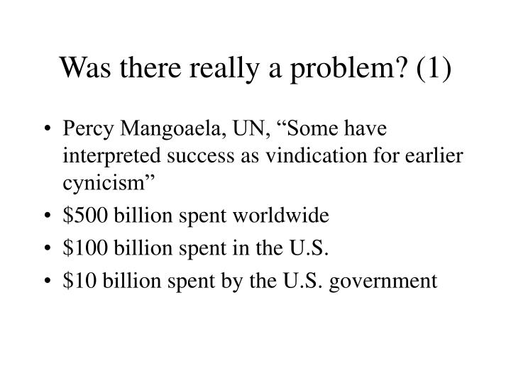 Was there really a problem? (1)