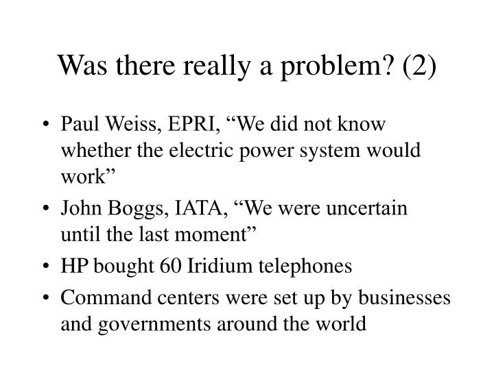 Was there really a problem? (2)