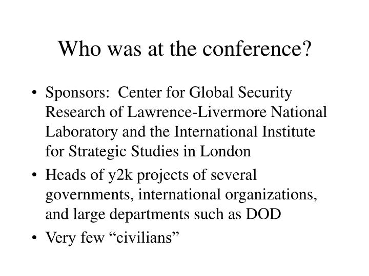 Who was at the conference?