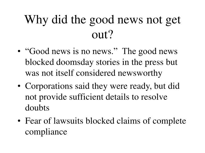 Why did the good news not get out?