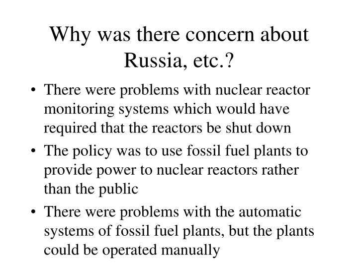 Why was there concern about Russia, etc.?