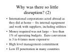 why was there so little disruption 2