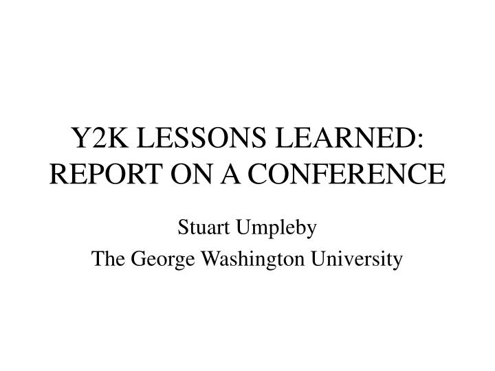 Y2K LESSONS LEARNED: