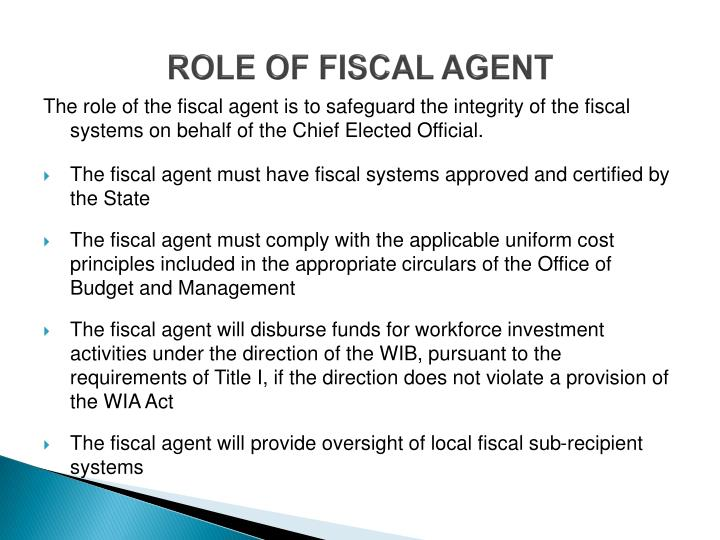 ROLE OF FISCAL AGENT