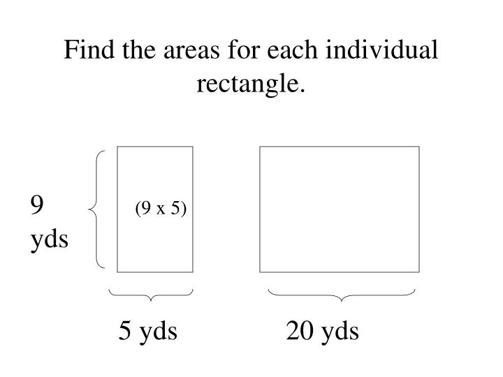 Find the areas for each individual rectangle.
