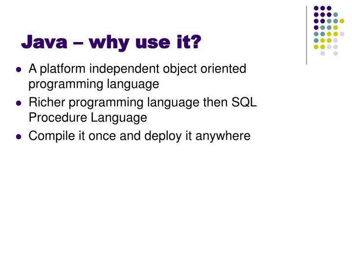 Java – why use it?