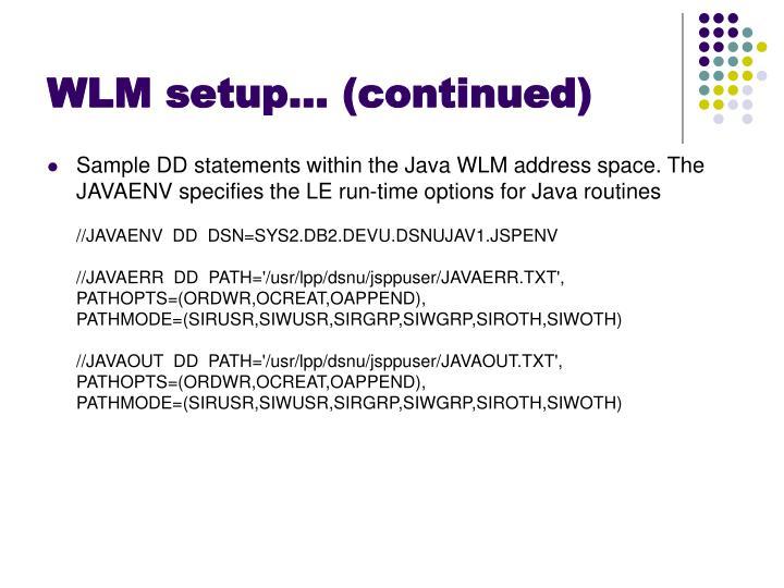 WLM setup… (continued)