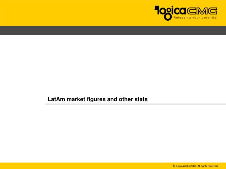 LatAm market figures and other stats