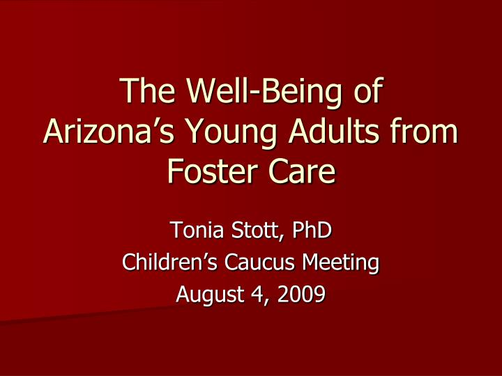 the well being of arizona s young adults from foster care