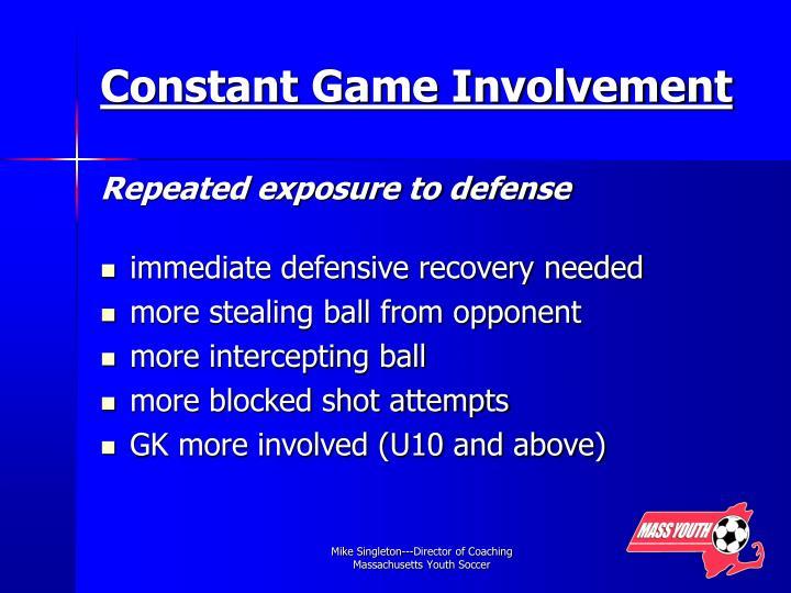 Constant Game Involvement