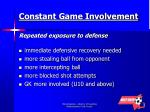 constant game involvement repeated exposure to defense
