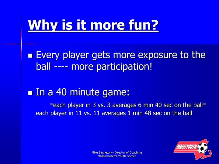 Why is it more fun?