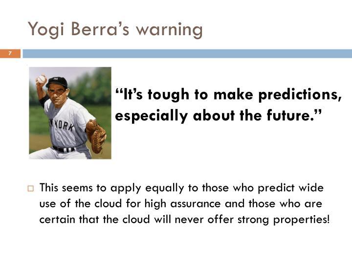 Yogi Berra's warning
