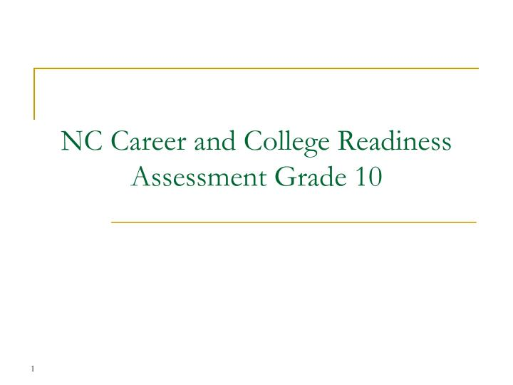 NC Career and College Readiness Assessment Grade 10
