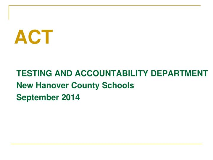 TESTING AND ACCOUNTABILITY DEPARTMENT
