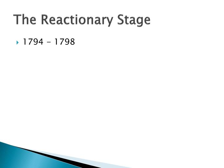 The Reactionary Stage
