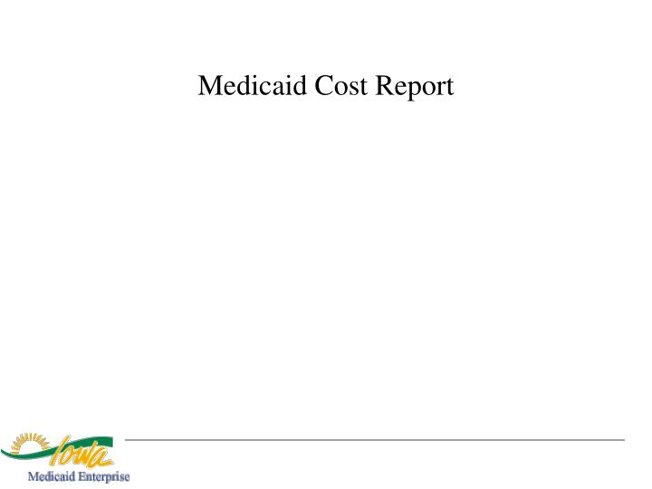 Medicaid Cost Report