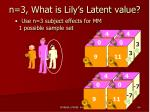 n 3 what is lily s latent value