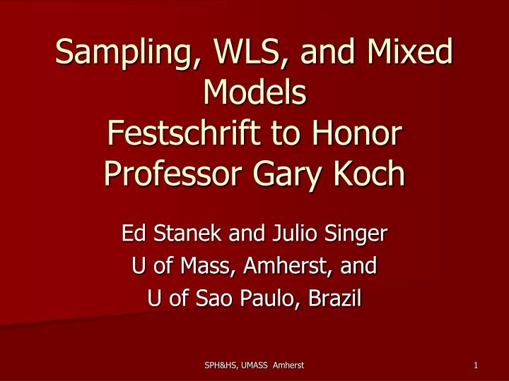 sampling wls and mixed models festschrift to honor professor gary koch