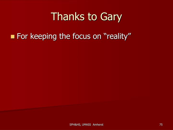 Thanks to Gary