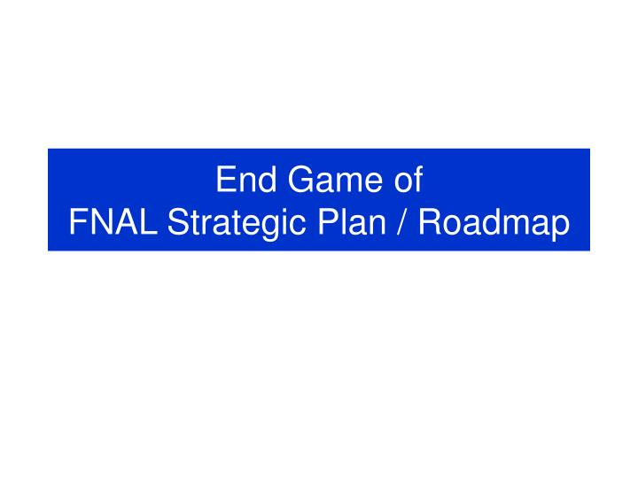 End Game of
