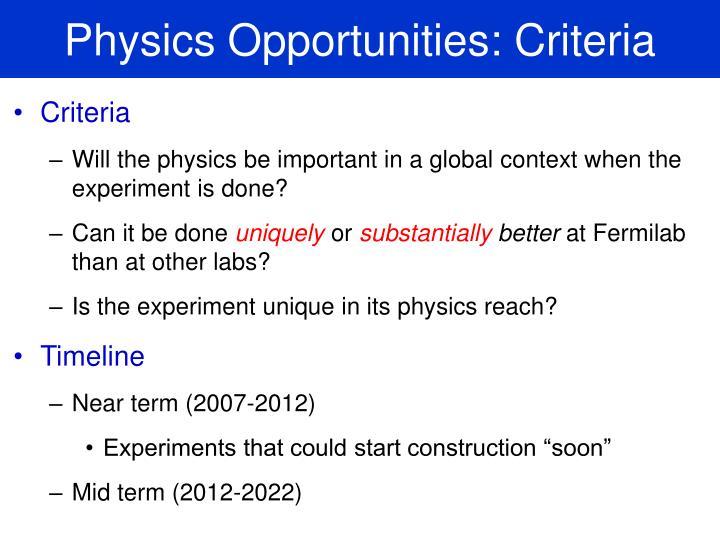 Physics Opportunities: Criteria