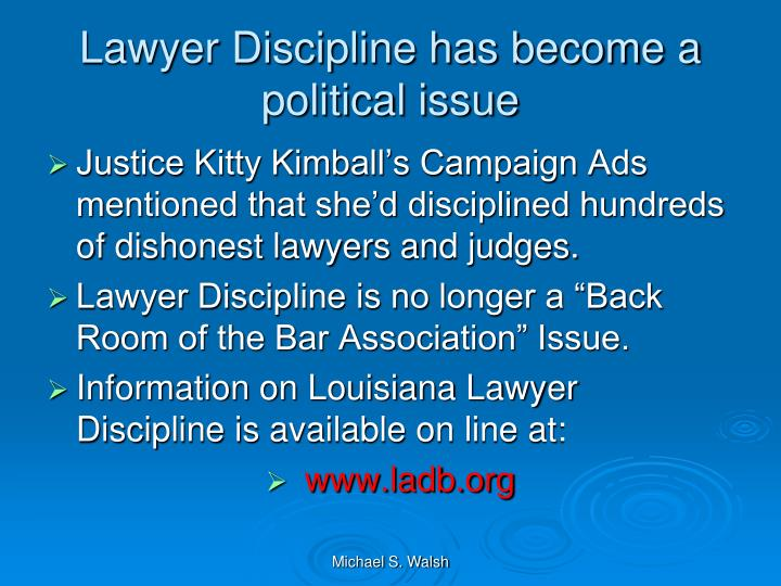 Lawyer Discipline has become a political issue