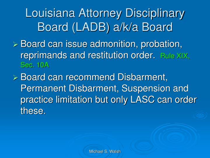 Louisiana Attorney Disciplinary Board (LADB) a/k/a Board