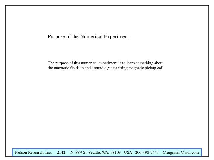 Purpose of the Numerical Experiment: