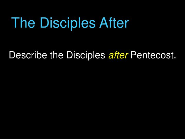 The Disciples After