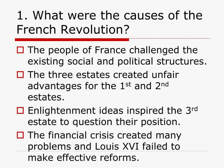 1. What were the causes of the French Revolution?